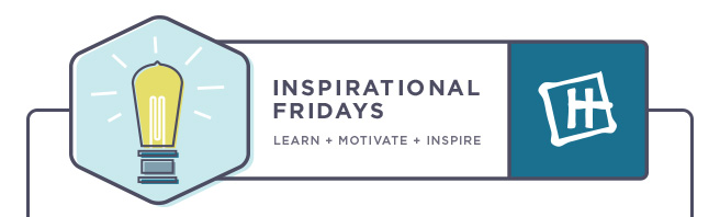 Inpsirational Fridays - Learn + Movivate + Inspire